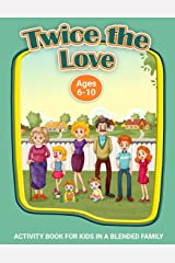 Twice the Love: A Workbook for Kids in Blended Families (Therapeutic Helping Kids Heal Activity Book Series) Paperback