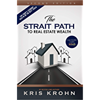 The Strait Path To Real Estate Wealth (English Edition)