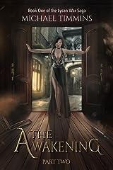 The Awakening: Part Two (The Lycan War Saga) Kindle Edition