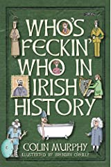 Who's Feckin' Who in Irish History (The Feckin' Collection) Hardcover