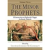 The Minor Prophets: A Commentary on Zephaniah, Haggai, Zechariah, Malachi