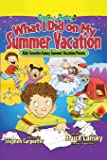 What I Did on My Summer Vacation: Kids' Favorite Funny Summer Vacation Poems (Giggle Poetry)