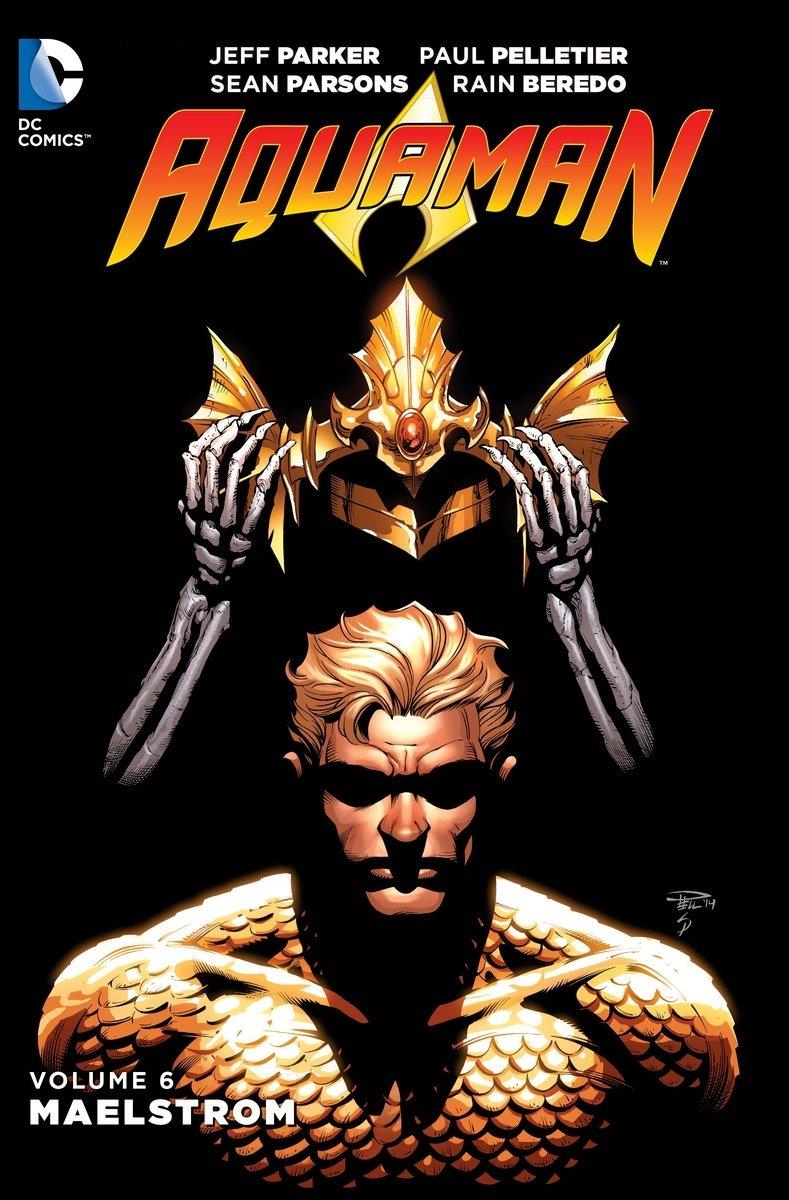 Aquaman Vol. 6: Maelstrom (The New 52) (Aquaman: The New 52!) pdf epub