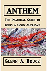 Anthem - The Practical Guide to Being a Good American Kindle Edition