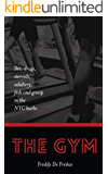 The Gym: Sex, drugs, steroids, adultery, feds and gossip in the NYC burbs