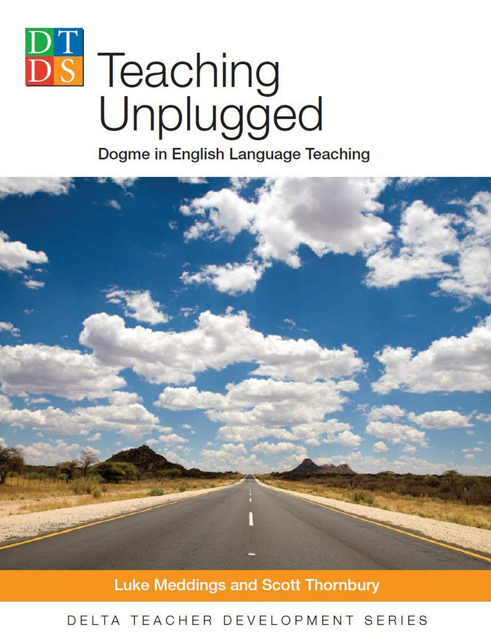 Download Teaching Unplugged: Dogme in English Language Teaching (Delta Teacher Development Series) ebook