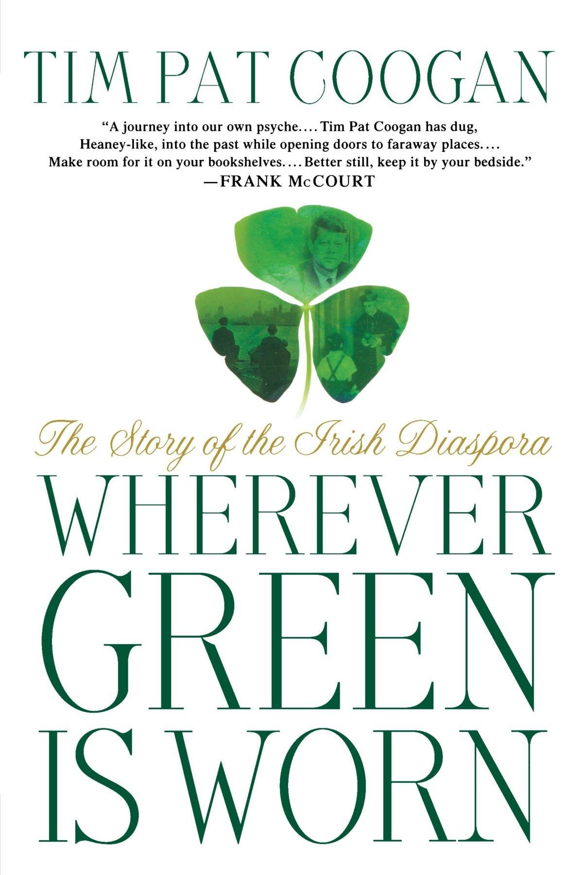 Download Wherever Green Is Worn: The Story of the Irish Diaspora PDF