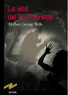 La isla del Dr. Moreau (Clásicos - Tus Libros-Selección)
