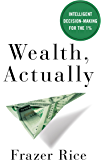 Wealth, Actually: Intelligent Decision-Making for the 1%