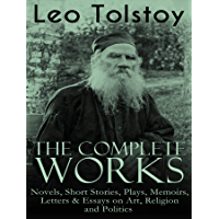 The Complete Works of Leo Tolstoy (English Edition)