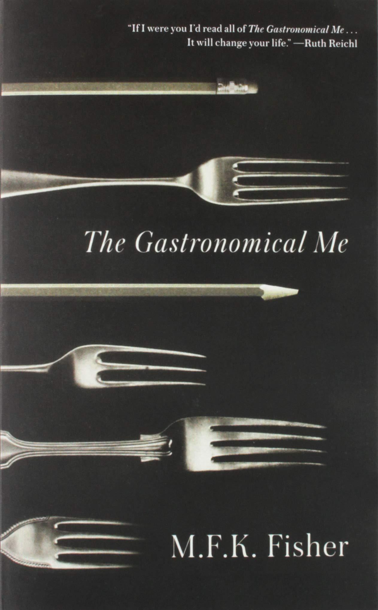 The Gastronomical Me: M. F. K. Fisher: 9780865473928: Amazon.com: Books