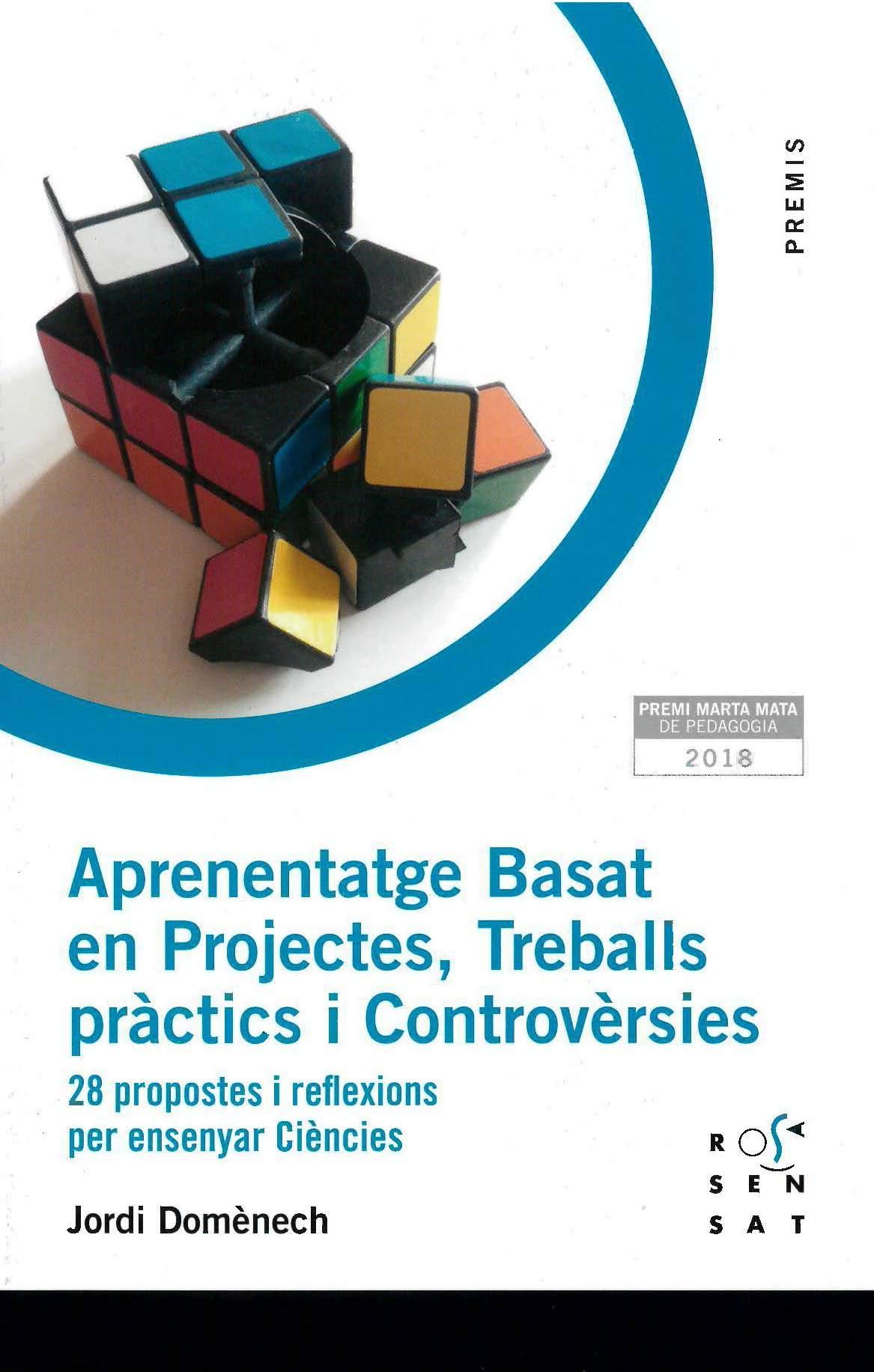 Aprenentatge Basat en Projectes, Treballs pràctics i Controvèrsies. 28 propostes i reflexions per ensenyar Ciències: 14 (Premi, 14)