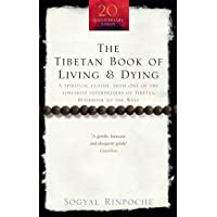 The Tibetan Book Of Living And Dying: A Spiritual Classic from One of the Foremost Interpreters of Tibetan Buddhism to…