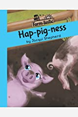 Hap-pig-ness: Fun with words, valuable lessons (Farm-tastic) Paperback