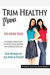 Trim Healthy Mama Plan: The Easy-Does-It Approach to Vibrant Health and a Slim Waistline – September 15, 2015 – Kindle Edition