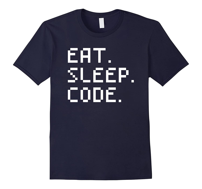 Eat Sleep Code Funny Coding Computer Science Shirt-FL