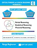 Critical Thinking and Logical Reasoning Workbook-6 (Gift of Logic)