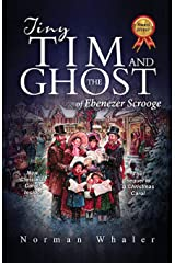 Tiny Tim and The Ghost of Ebenezer Scrooge: The sequel to A Christmas Carol Paperback