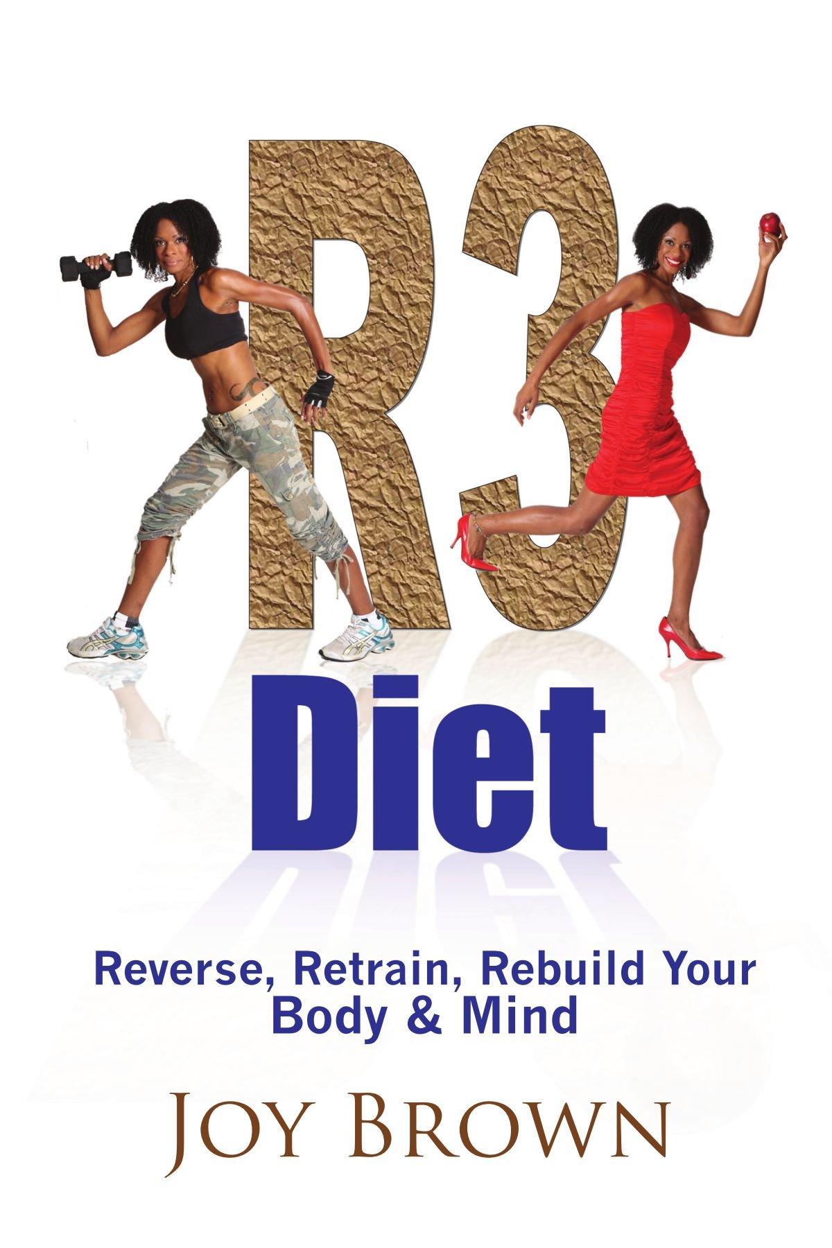 R3 Diet: Reverse, Retrain, Rebuild Your Body & Mind pdf epub