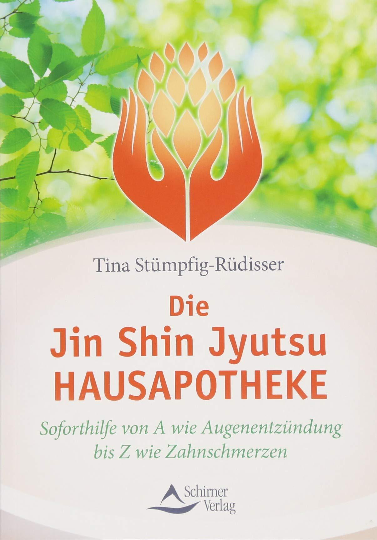 Die Jin Shin Jyutsu Hausapotheke  Soforthilfe Von A Wie Augenentzündung Bis Z Wie Zahnschmerzen