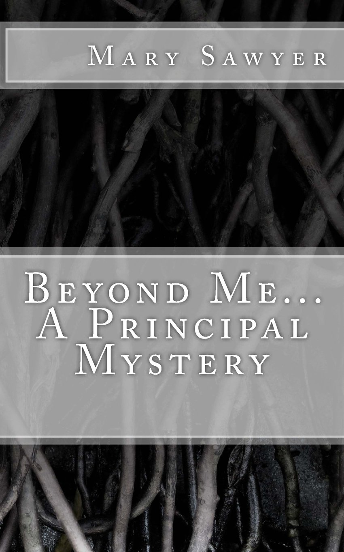 Beyond Me... A Principal Mystery PDF