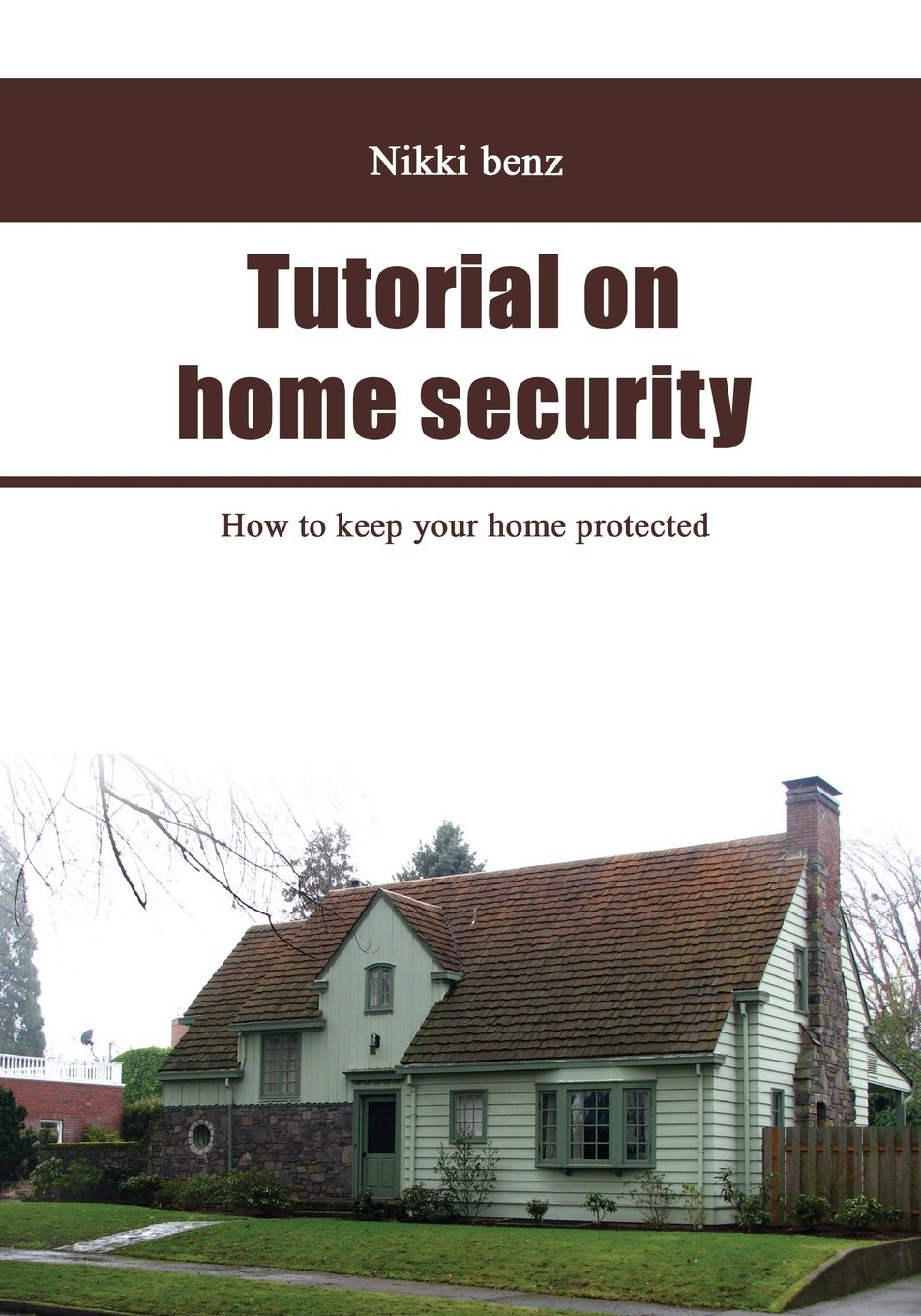 Tutorial on home  security: How to keep your  home protected