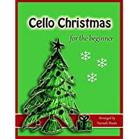 Cello Christmas for the Beginner: Easy Christmas Favorites for Early Cellists
