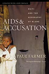 AIDS and Accusation: Haiti and the Geography of Blame, Updated with a New Preface Kindle Edition