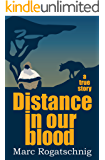 Distance in our blood (English Edition)