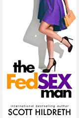 The Fed Sex Man: Hot Contemporary Romance Kindle Edition