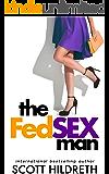 The Fed Sex Man: Hot Contemporary Romance