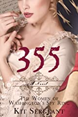 355: The Women of Washington's Spy Ring (Women Spies Book 1) Kindle Edition