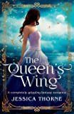 The Queen's Wing: A completely gripping fantasy romance (1)