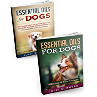 Essential Oils for Dogs: 2 Book Bundle - The comprehensive guide to better dog care (Dog care, holistic health care for dogs) (English Edition)