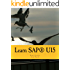 Learn SAP® UI5: The new enterprise Javascript framework with examples