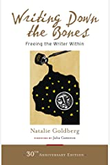 Writing Down the Bones: Freeing the Writer Within Kindle Edition