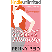 Neanderthal Seeks Human: A Smart Romance (Knitting in the City Book 1)