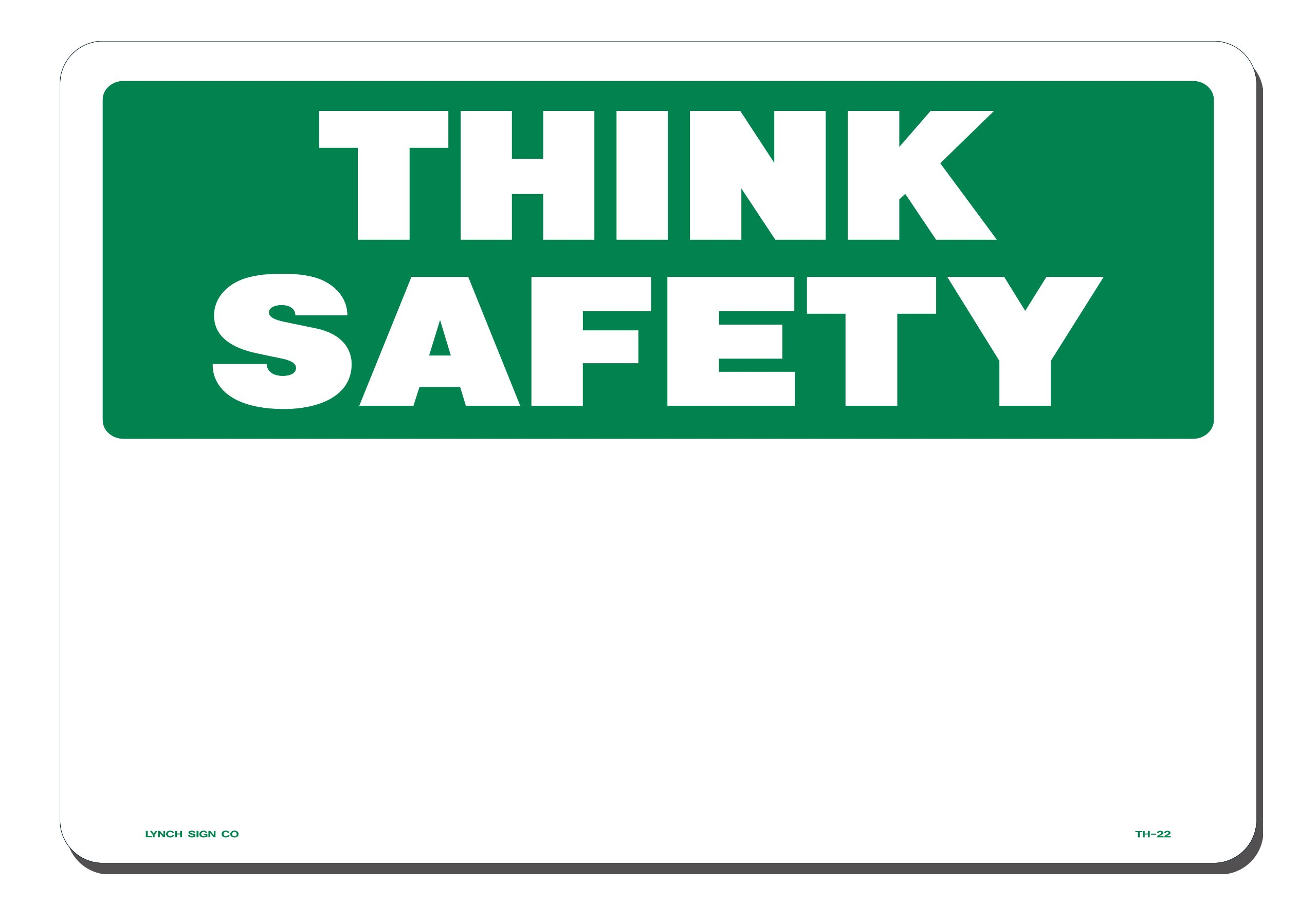 Lynch Signs 14 in. x 10 in. Sign Green on White Plastic Think Safety