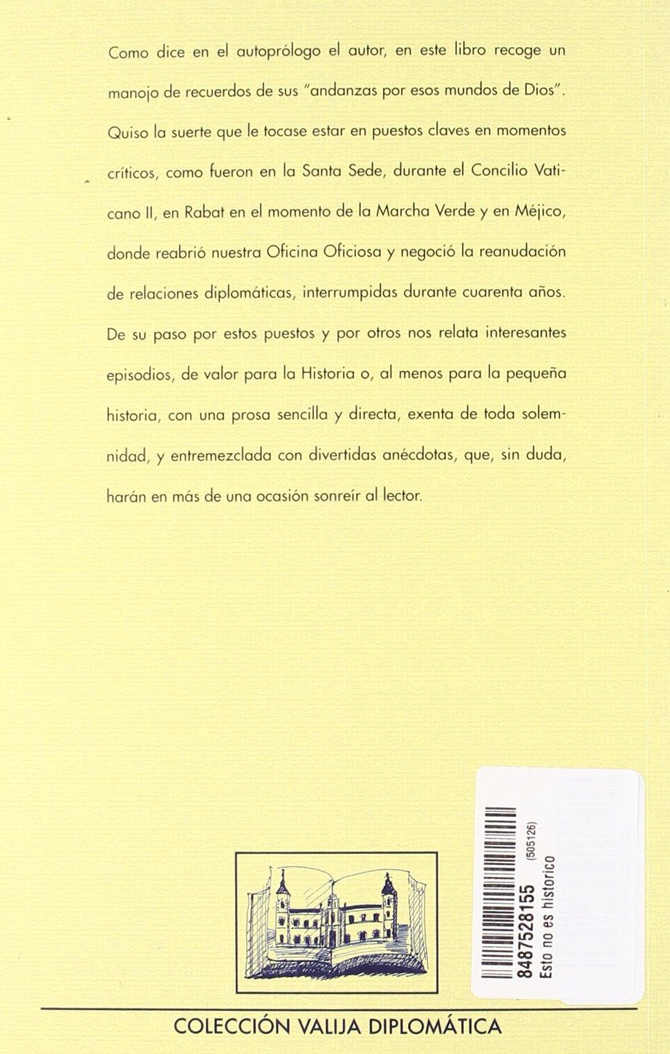Esto no es histórico, es verdad: Amazon.es: Amaro González de Mesa ...