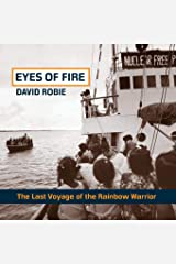 Eyes of Fire: The Last Voyage of the Rainbow Warrior Paperback