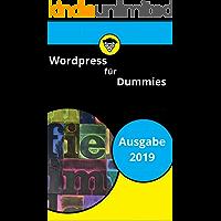 WordPress für Dummies: Ein schneller Einstieg für Anfänger 2019 (German Edition)