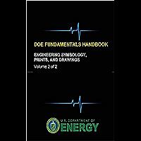 DOE Fundamentals Handbook - Engineering Symbology, Prints, and Drawings (Volume 2 of 2) (English Edition)