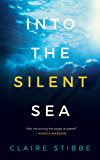 Into The Silent Sea: A Psychological Thriller