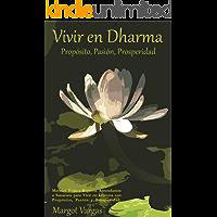 Vivir en Dharma: Propósito, pasión, prosperidad