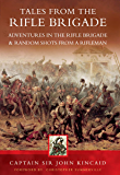 TALES FROM THE RIFLE BRIGADE:  Adventures in the Rifle Brigade Random Shots From a Rifleman