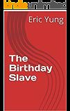 The Birthday Slave