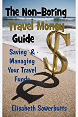 Travel Money Guide: Dollars, Rupiah & Sense - Budget Travel For Real People(Non-Boring Travel Guides) Kindle Edition