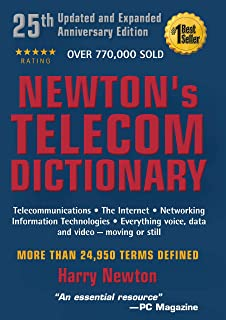 Newtons Telecom Dictionary Telecommunications Networking Information Technologies The Internet Wired