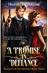 A Promise in Defiance: Romance in the Rockies Book 3 Paperback