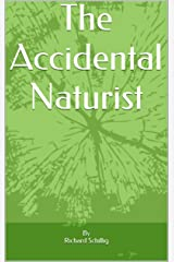 The Accidental Naturist Kindle Edition